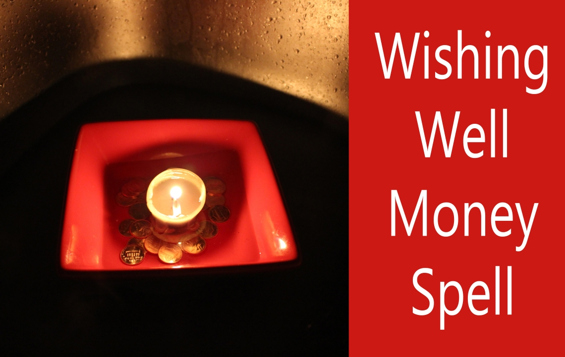 wishing well money spell