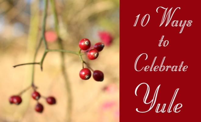 10 Ways to Celebrate Yule