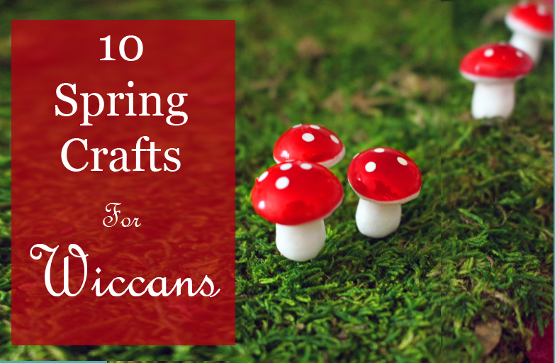 spring-crafts-for-wiccans
