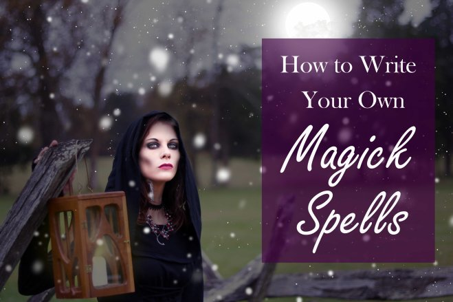 how to write your own witchcraft spells